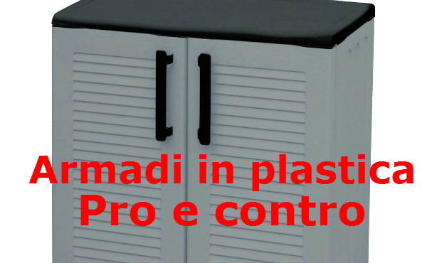 Armadi in plastica pro e contro del materiale for Armadi in plastica da esterno